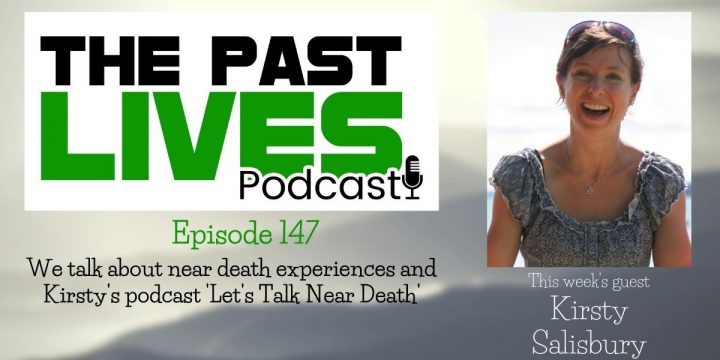 The Past Lives Podcast Ep147 – Kirsty Salisbury