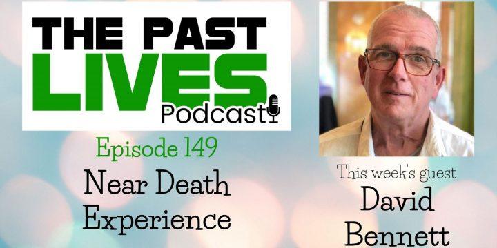 The Past Lives Podcast Ep149 – David Bennett